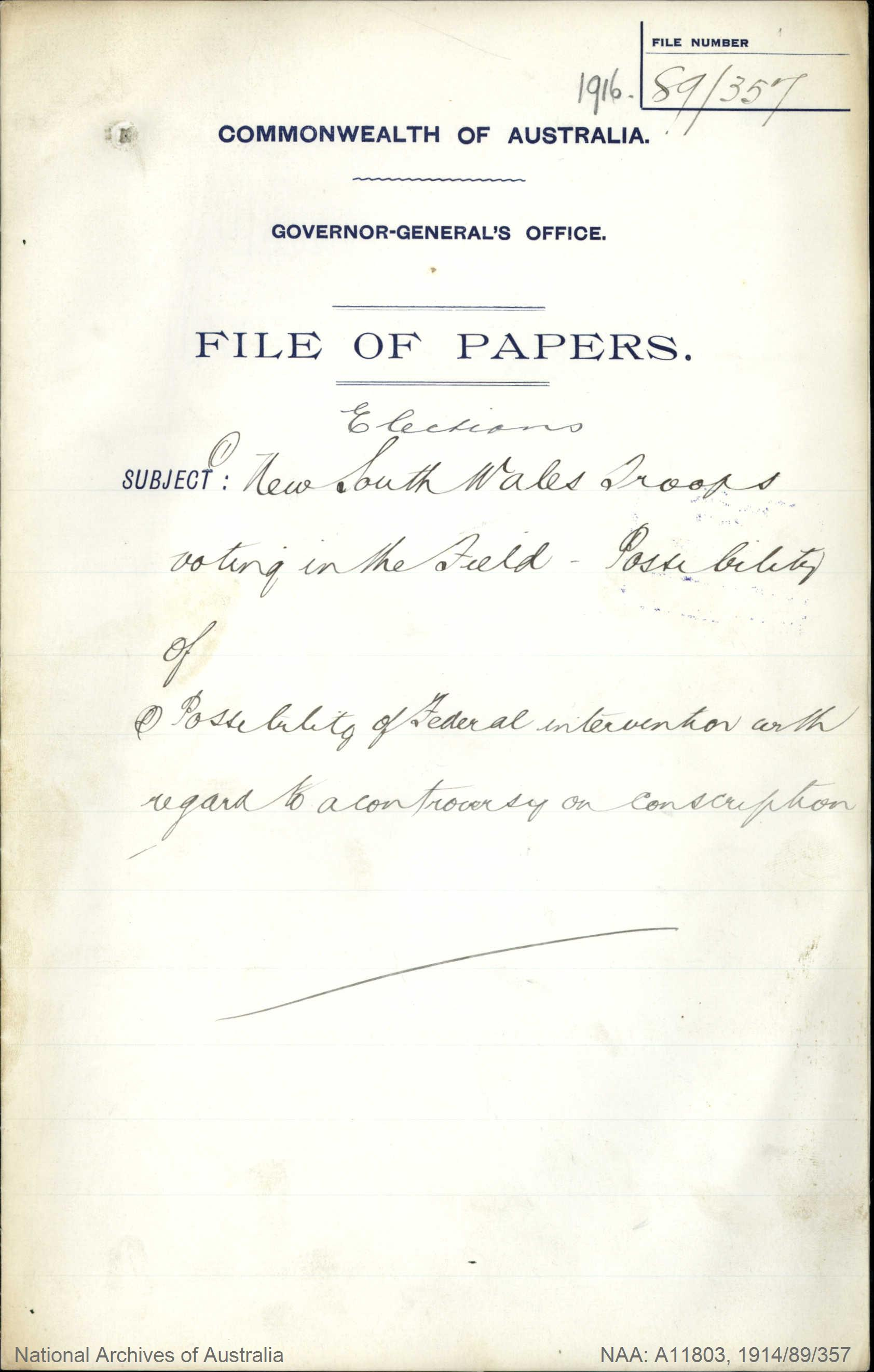 Elections (1) Possibility of New South Wales Troops voting in the field (2) Possibility of Federal intervention with regard to a controversy on conscription