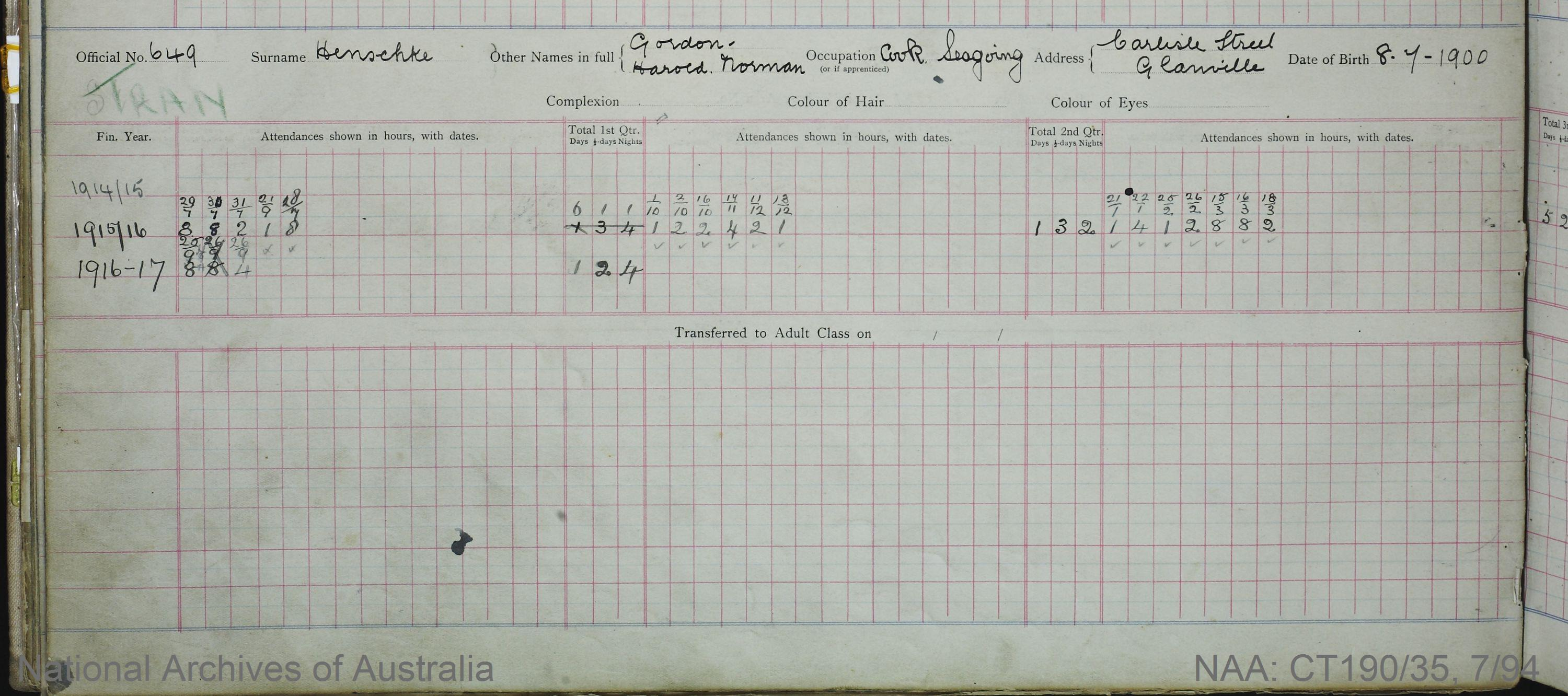 SURNAME - HENSCHKE;  GIVEN NAME(S) - Gordon Harold Norman;  OFFICIAL NUMBER - 649;  DATE OF BIRTH - 8 July 1900;  PLACE OF BIRTH - [Unknown];  NEXT OF KIN - [Unknown];  SERVICE/STATION - South Australia;  REGISTRATION DATE - 10 February 1914