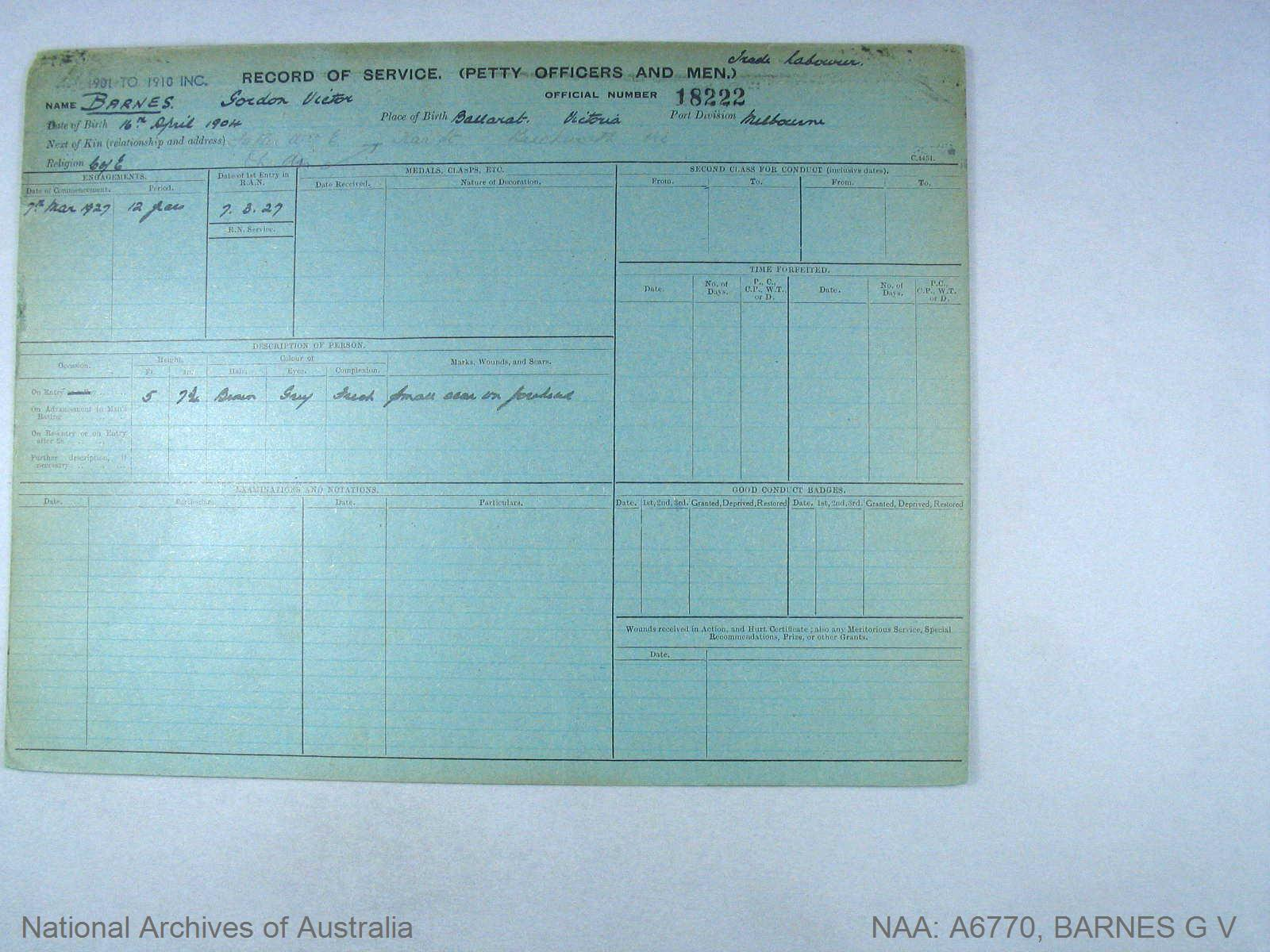 BARNES GORDON VICTOR : Service Number - 18222 : Date of birth - 16 Apr 1904 : Place of birth - BALLARAT VICTORIA : Place of enlistment - MELBOURNE : Next of Kin - BARNES W