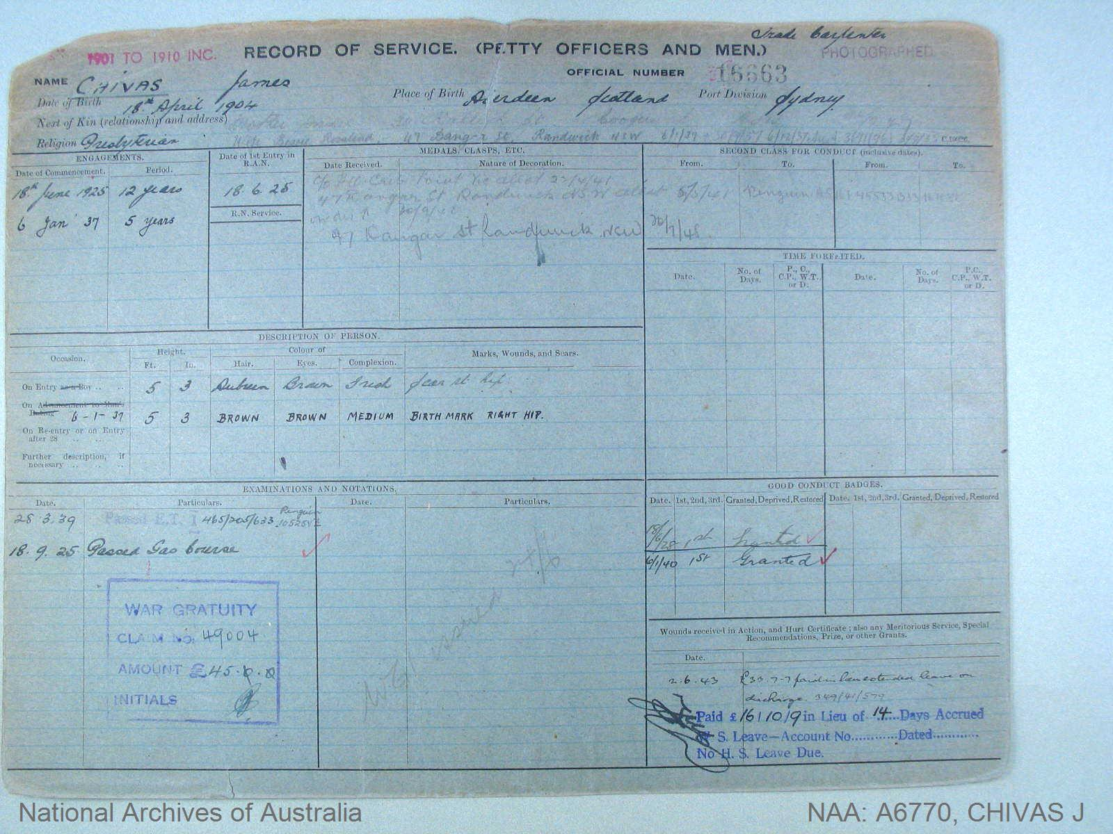 CHIVAS JAMES : Service Number - 16663 : Date of birth - 18 Apr 1904 : Place of birth - ABERDEEN SCOTLAND : Place of enlistment - SYDNEY : Next of Kin - CHIVAS BETTY