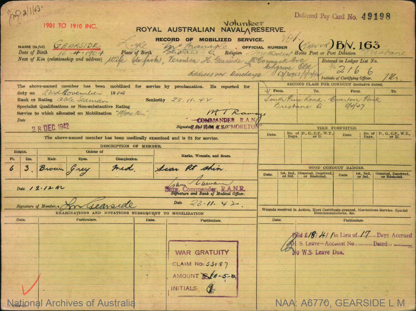 GEARSIDE LYLE MCMANAGLE : Service Number - B/V163 : Date of birth - 16 Apr 1904 : Place of birth - BRISBANE QLD : Place of enlistment - BRISBANE QLD : Next of Kin - GEARSIDE VERONICA