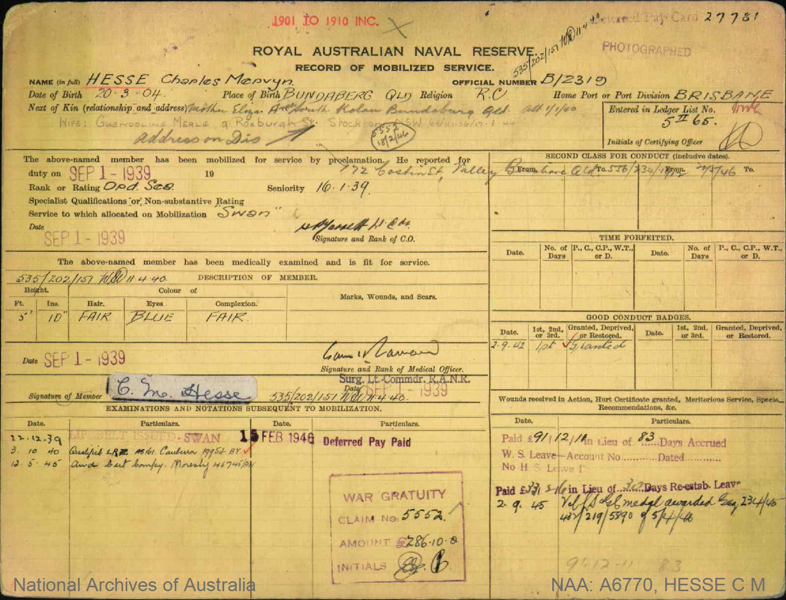 HESSE CHARLES MERVYN : Service Number - B/2319 : Date of birth - 20 Mar 1904 : Place of birth - BUNDABERG QLD : Place of enlistment - BRISBANE : Next of Kin - GWENDOLINE