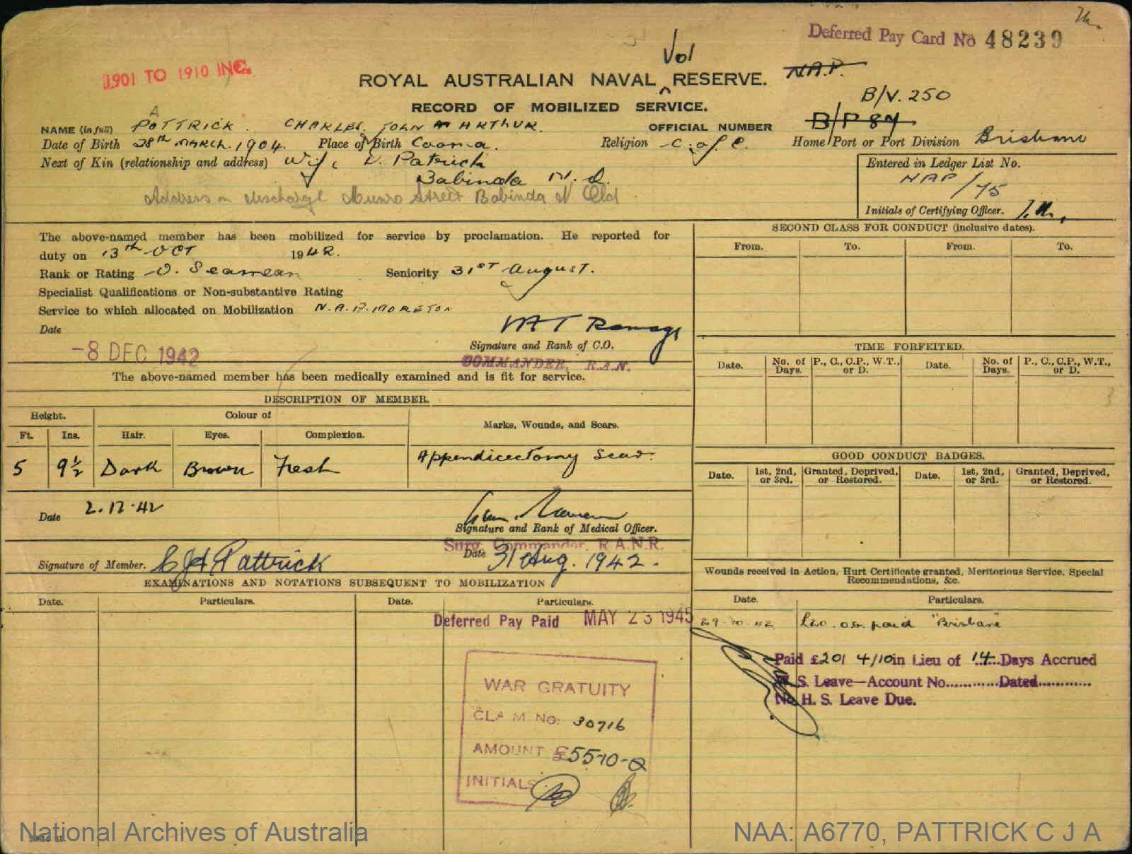 PATTRICK CHARLES JOHN ARTHUR : Service Number - B/V250 : Date of birth - 28 Mar 1904 : Place of birth - COOMA : Place of enlistment - BRISBANE QLD : Next of Kin - PATTRICK D
