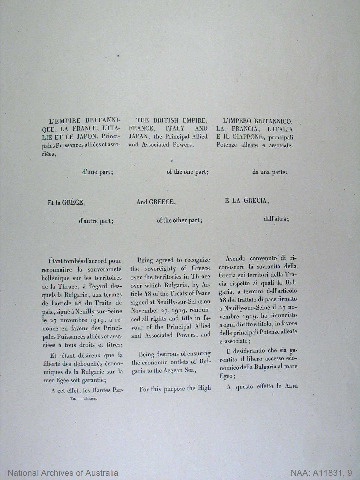 [Agreement between the British Empire, France, Italy and Japan, the Principal Allied and Associated Powers, of the one part; and Greece, of the other part, recognising the sovereignty of Greece over the territories in Thrace over which Bulgaria renounced all rights and title by Article 48 of the Treaty of Peace signed at Neuilly-sur-Seine November 27, 1919]