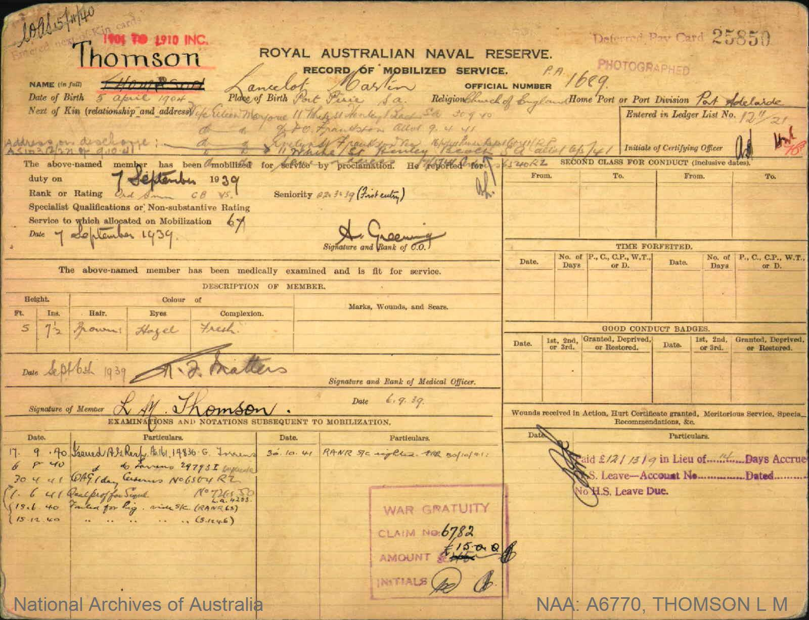 THOMSON LANCELOT MARTIN : Service Number - PA1689 : Date of birth - 05 Apr 1904 : Place of birth - PORT PIRIE SA : Place of enlistment - PORT ADELAIDE : Next of Kin - EILEEN
