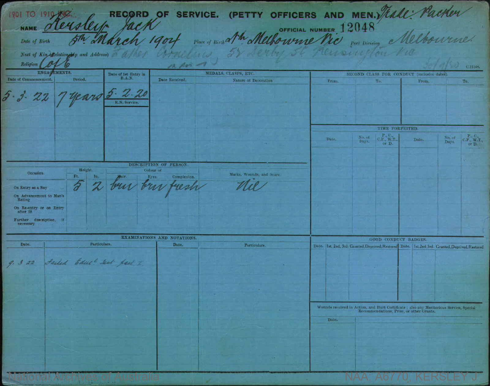 KERSLEY JACK : Service Number - 12048 : Date of birth - 05 Mar 1904 : Place of birth - NTH MELBOURNE VIC : Place of enlistment - MELBOURNE : Next of Kin - CORNELIUS