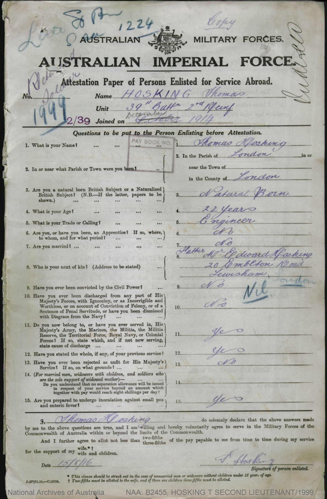 HOSKING Thomas : Service Number - Second Lieutenant/1999 : Place of Birth - London England : Place of Enlistment - Melbourne Vic : Next of Kin - (Father) HOSKING Edwin