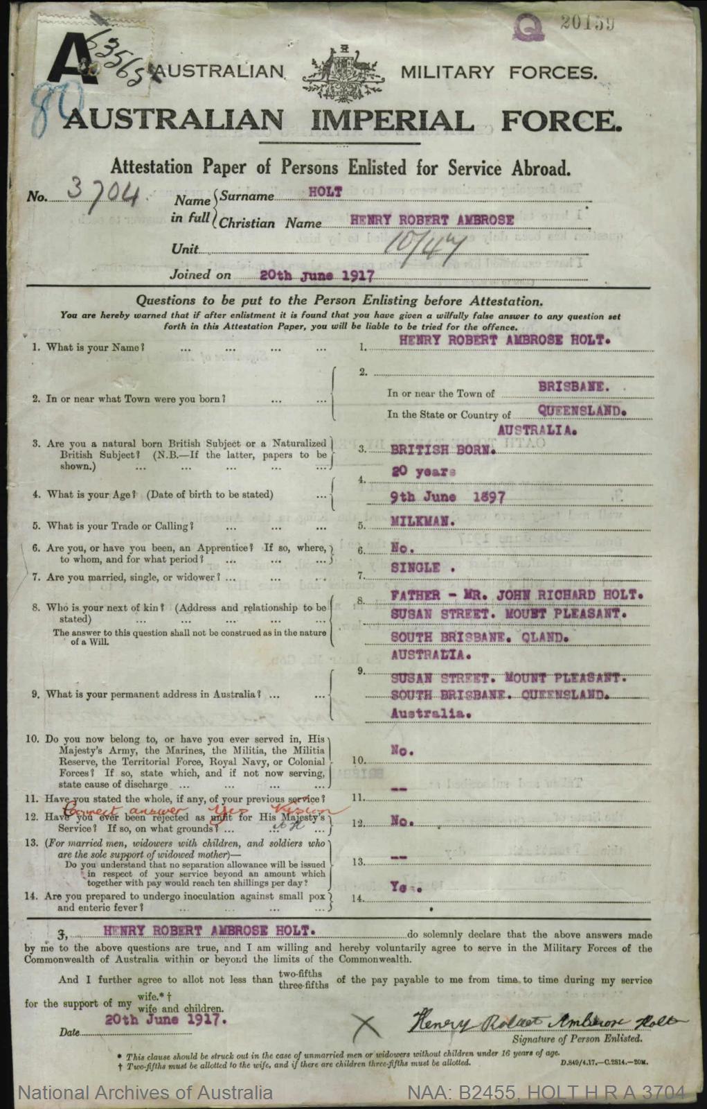 HOLT Henry Robert Ambrose : Service Number - 3704 : Place of Birth - Brisbane Qld : Place of Enlistment - Brisbane Qld : Next of Kin - (Father) HOLT John Richard