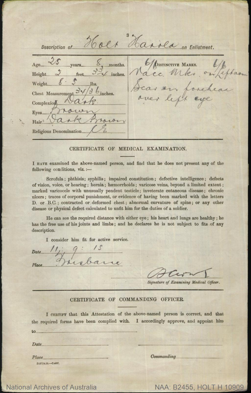 HOLT Harold : Service Number - 10909 : Place of Birth - London England : Place of Enlistment - Brisbane Qld : Next of Kin - (Mother) HOLT Elizabeth